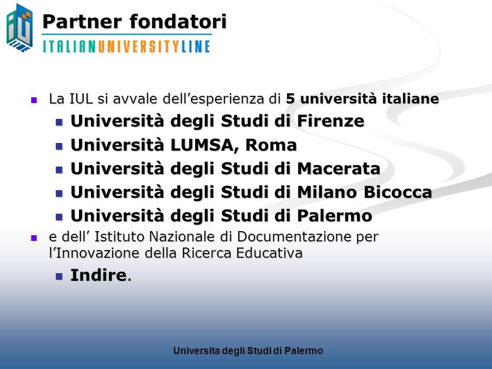 Universita degli Studi di Palermo Partner fondatori La IUL si avvale dellesperienza di 5 università italiane La IUL si avvale dellesperienza di 5 univ