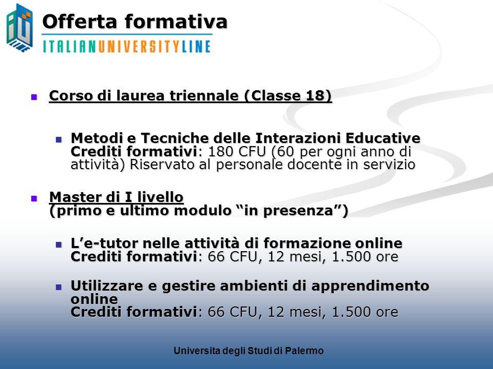 Universita degli Studi di Palermo Offerta formativa Corso di laurea triennale (Classe 18) Corso di laurea triennale (Classe 18) Metodi e Tecniche dell