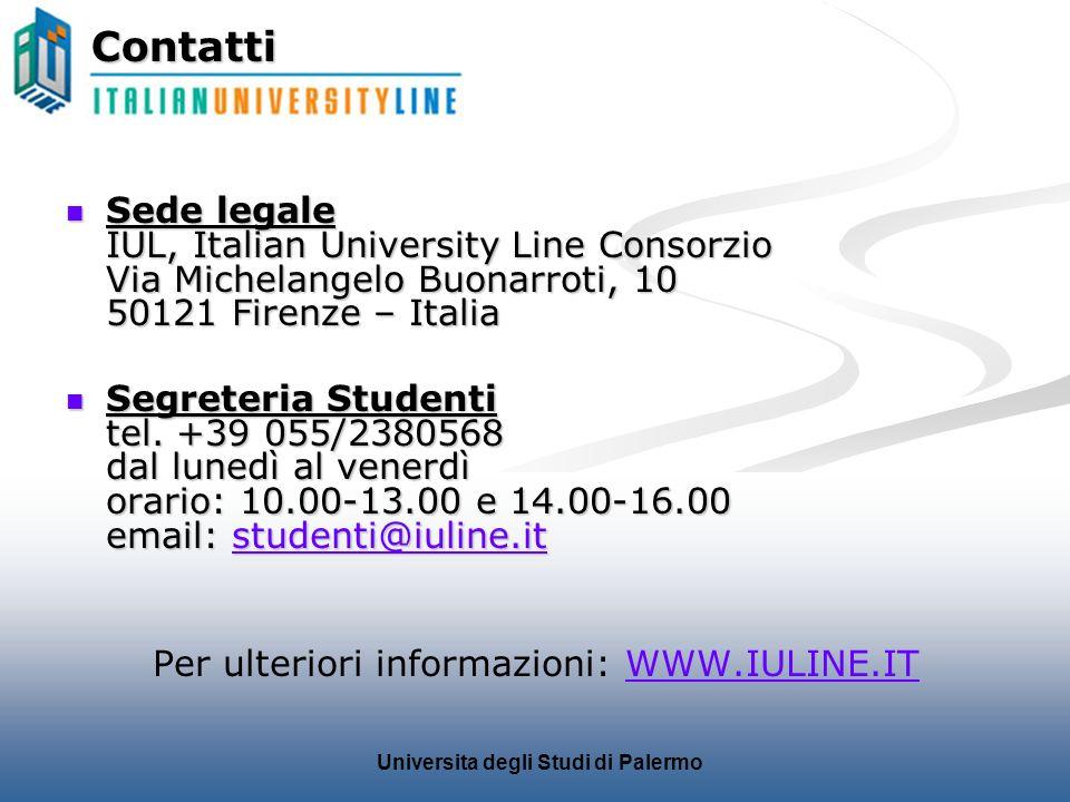 Universita degli Studi di PalermoContatti Sede legale IUL, Italian University Line Consorzio Via Michelangelo Buonarroti, 10 50121 Firenze – Italia Se
