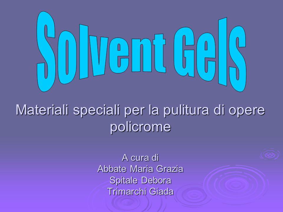 Materiali speciali per la pulitura di opere policrome A cura di Abbate Maria Grazia Spitale Debora Trimarchi Giada