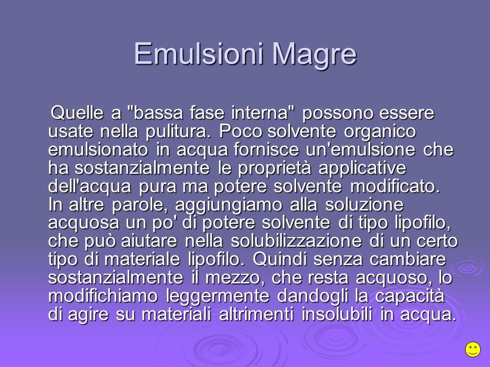Emulsioni Magre Quelle a bassa fase interna possono essere usate nella pulitura.