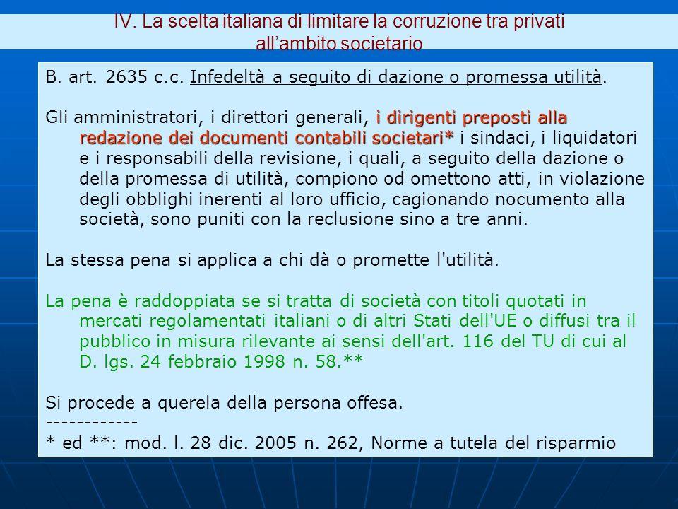 IV. La scelta italiana di limitare la corruzione tra privati allambito societario B. art. 2635 c.c. Infedeltà a seguito di dazione o promessa utilità.