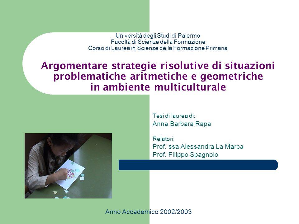 Università degli Studi di Palermo Facoltà di Scienze della Formazione Corso di Laurea in Scienze della Formazione Primaria Argomentare strategie risol