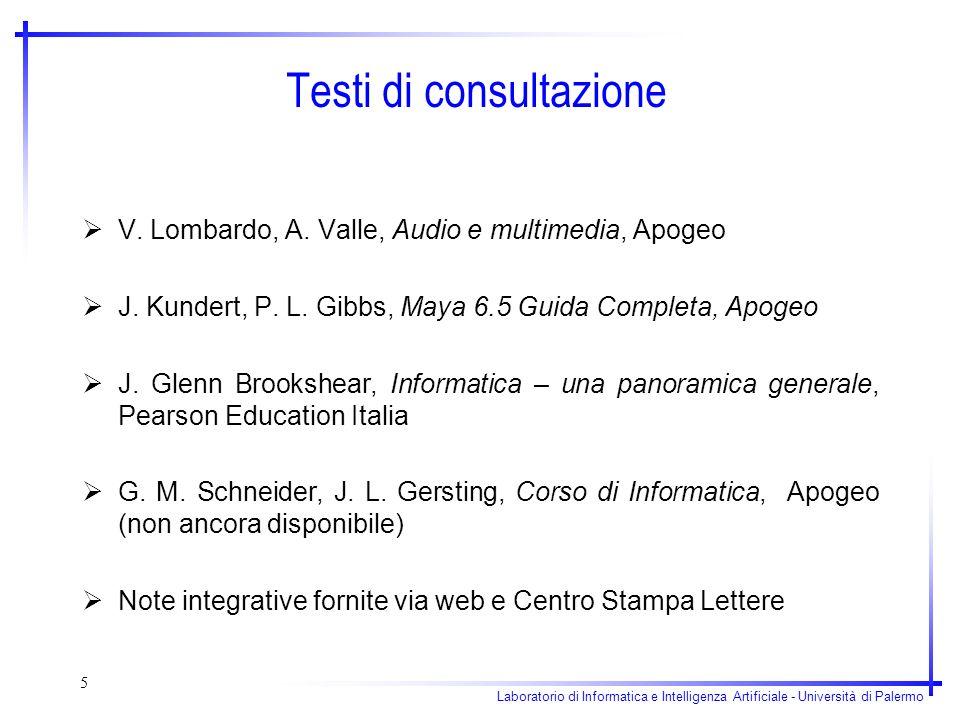 Laboratorio di Informatica e Intelligenza Artificiale - Università di Palermo 5 Testi di consultazione V. Lombardo, A. Valle, Audio e multimedia, Apog