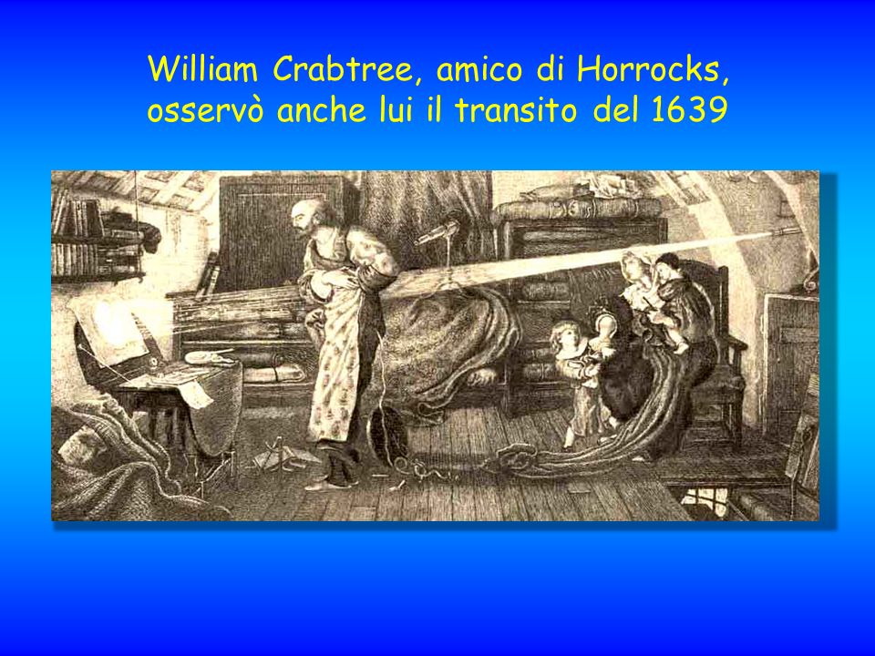 William Crabtree, amico di Horrocks, osservò anche lui il transito del 1639