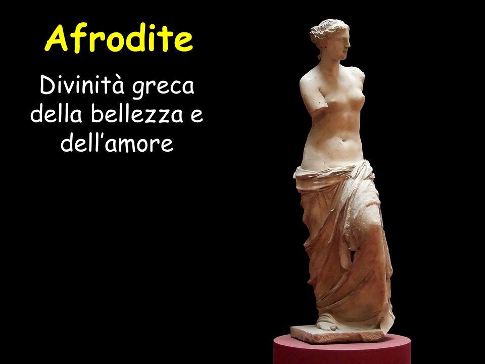 Afrodite Divinità greca della bellezza e dellamore La Venere di Milo