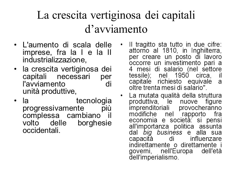 La crescita vertiginosa dei capitali davviamento L'aumento di scala delle imprese, fra la I e la II industrializzazione, la crescita vertiginosa dei c
