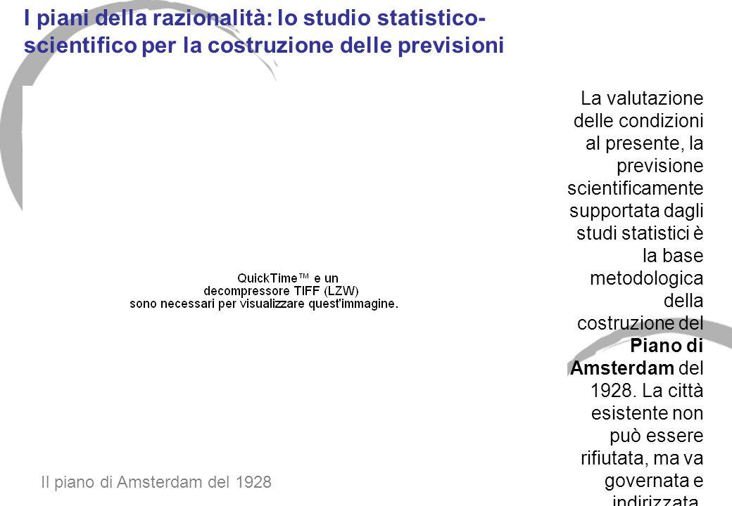 I piani della razionalità: lo studio statistico- scientifico per la costruzione delle previsioni La valutazione delle condizioni al presente, la previ