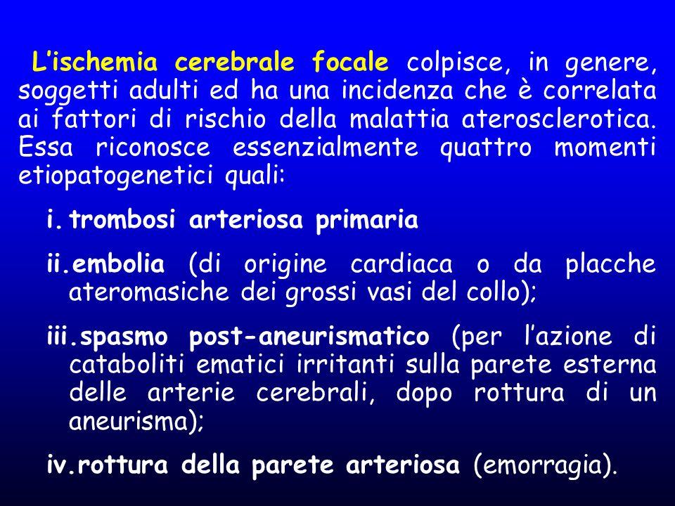 Lischemia cerebrale focale colpisce, in genere, soggetti adulti ed ha una incidenza che è correlata ai fattori di rischio della malattia ateroscleroti