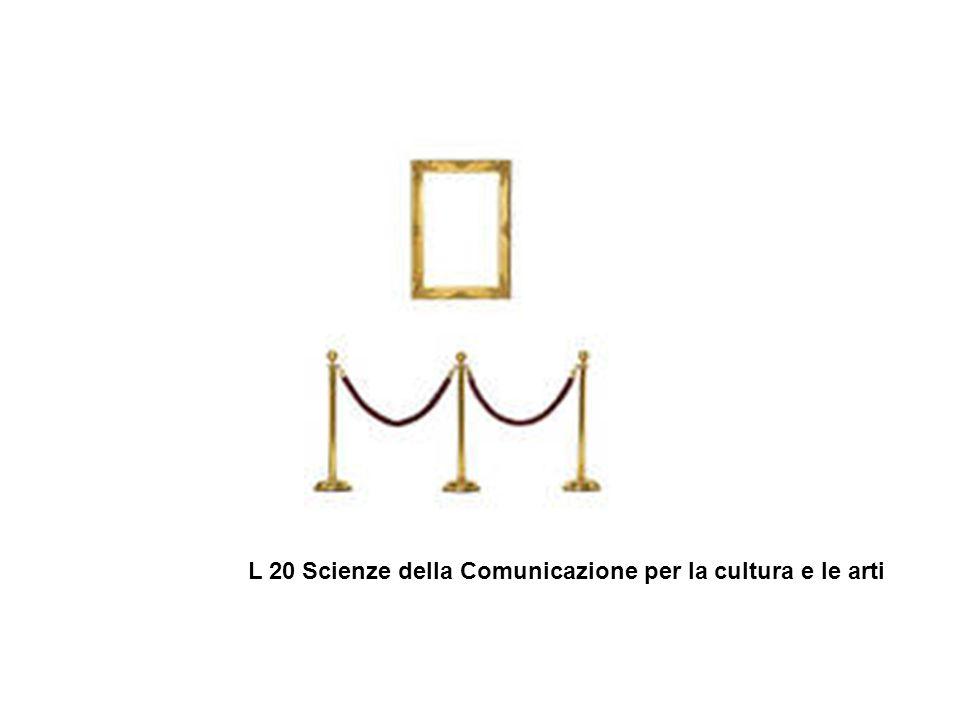 L 20 Scienze della Comunicazione per la cultura e le arti