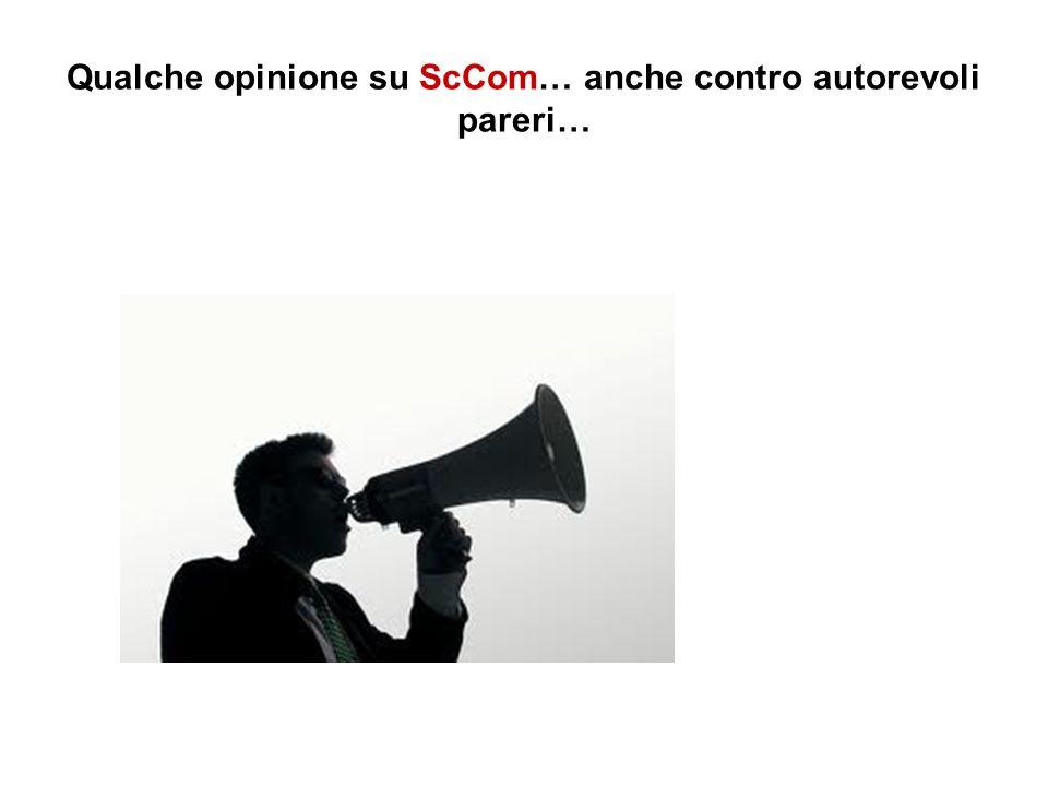 Qualche opinione su ScCom… anche contro autorevoli pareri…