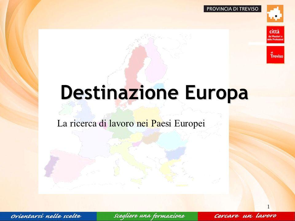 1 Destinazione Europa Destinazione Europa La ricerca di lavoro nei Paesi Europei