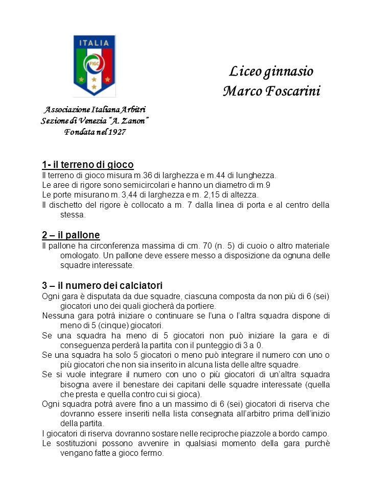 Associazione Italiana Arbitri Sezione di Venezia A. Zanon Fondata nel 1927 Liceo ginnasio Marco Foscarini 1- il terreno di gioco Il terreno di gioco m