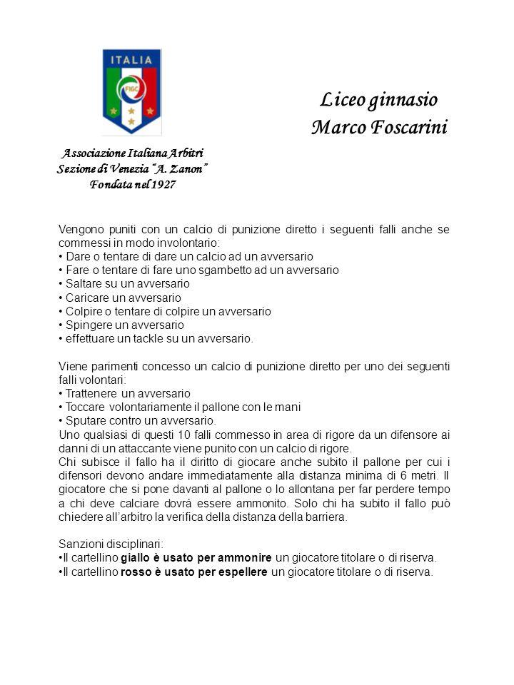 Associazione Italiana Arbitri Sezione di Venezia A. Zanon Fondata nel 1927 Liceo ginnasio Marco Foscarini Vengono puniti con un calcio di punizione di