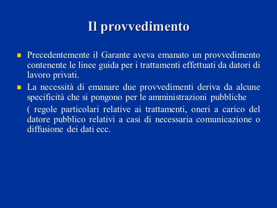 Il provvedimento Precedentemente il Garante aveva emanato un provvedimento contenente le linee guida per i trattamenti effettuati da datori di lavoro