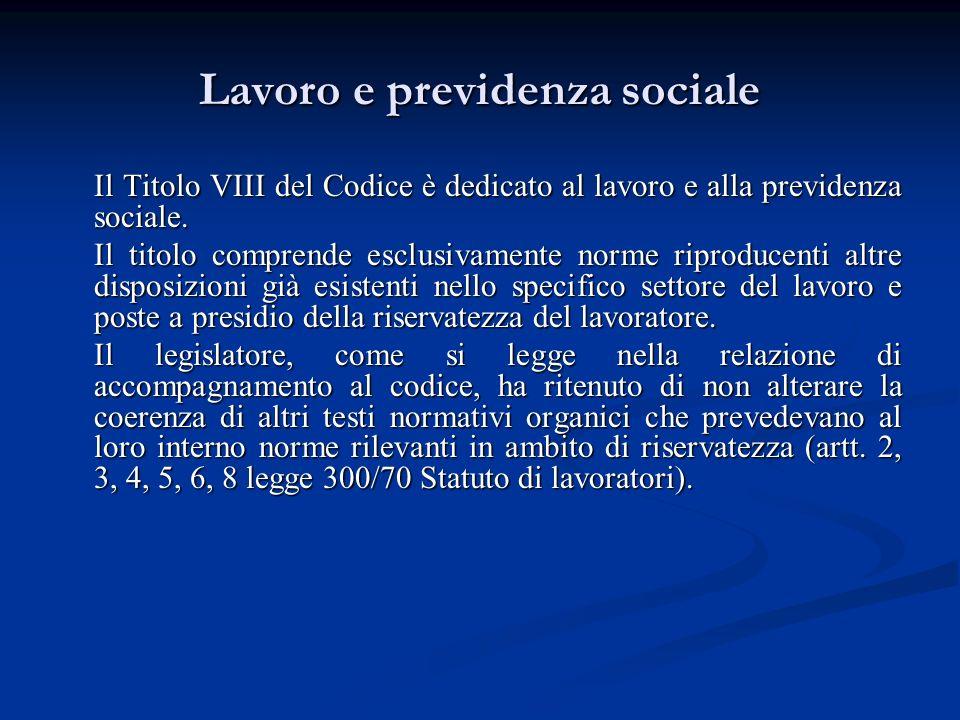 Lavoro e previdenza sociale Il Titolo VIII del Codice è dedicato al lavoro e alla previdenza sociale. Il titolo comprende esclusivamente norme riprodu