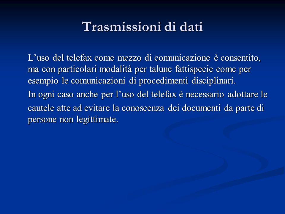 Trasmissioni di dati Luso del telefax come mezzo di comunicazione è consentito, ma con particolari modalità per talune fattispecie come per esempio le