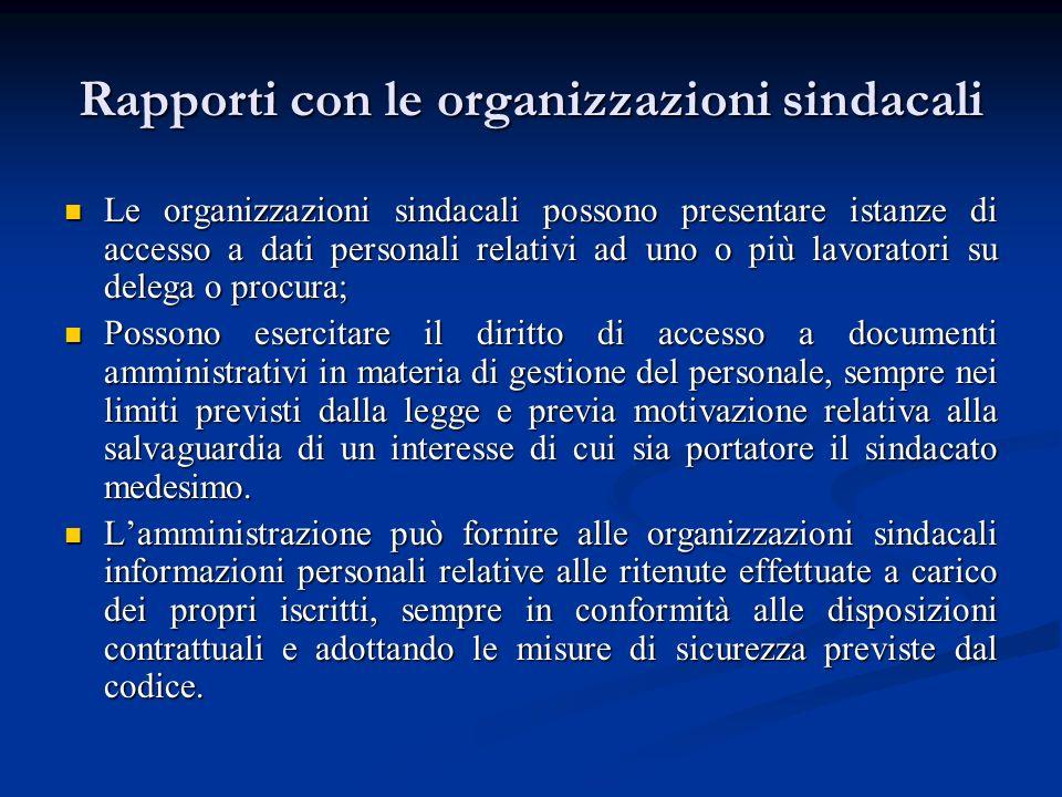 Rapporti con le organizzazioni sindacali Le organizzazioni sindacali possono presentare istanze di accesso a dati personali relativi ad uno o più lavo