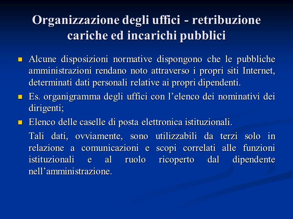 Organizzazione degli uffici - retribuzione cariche ed incarichi pubblici Alcune disposizioni normative dispongono che le pubbliche amministrazioni ren