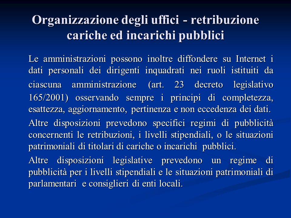 Organizzazione degli uffici - retribuzione cariche ed incarichi pubblici Le amministrazioni possono inoltre diffondere su Internet i dati personali de
