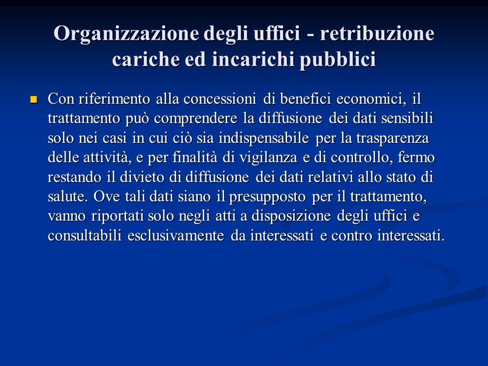 Organizzazione degli uffici - retribuzione cariche ed incarichi pubblici Con riferimento alla concessioni di benefici economici, il trattamento può co