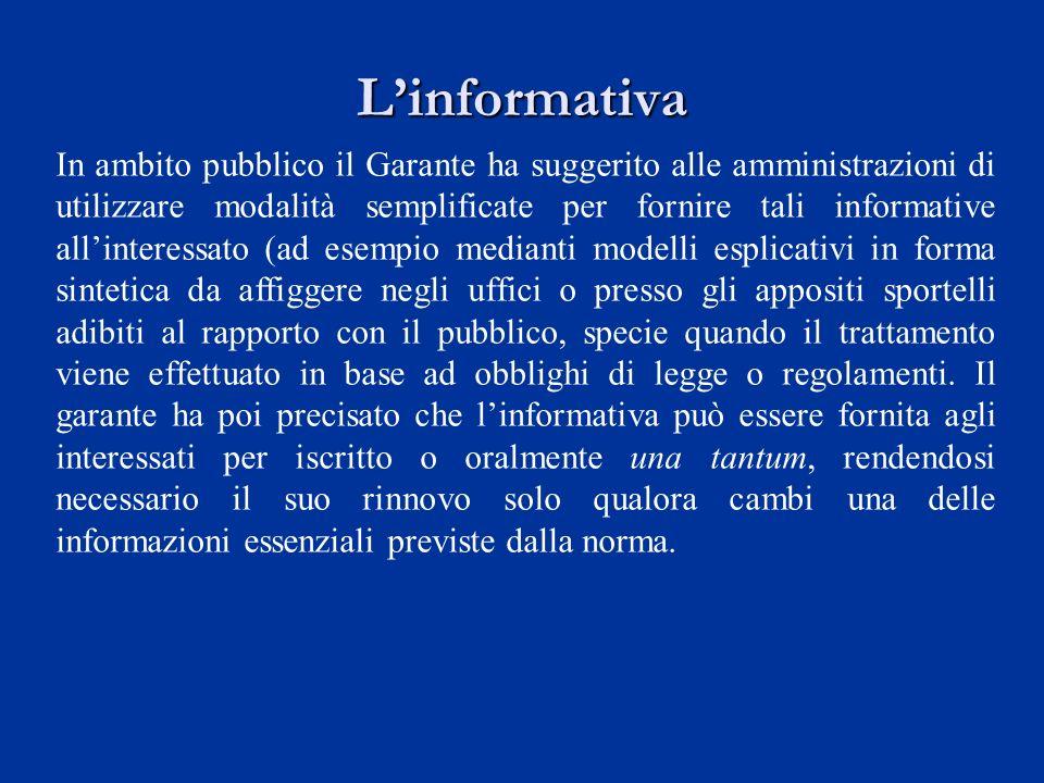 Linformativa In ambito pubblico il Garante ha suggerito alle amministrazioni di utilizzare modalità semplificate per fornire tali informative allinter