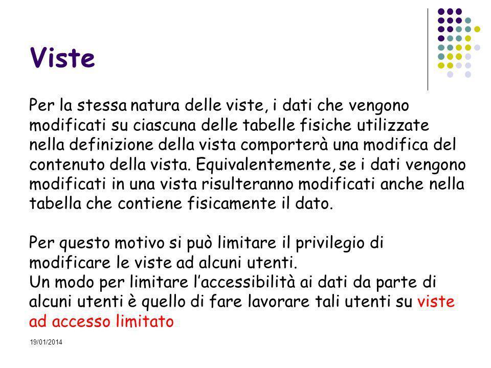 19/01/2014 Esempio, creazione sottotabelle Veicoli TargaCod_modCategoriaCilindrataCod_comb.cav.FiscVelocitaPostiImm Create table Veicoli1 (Targa char(10) Cod_Modello Char(3) Categoria char(2)) Create table Veicoli2 (Targa char(10), Cilindrata number(4), Cod_comb char(2), Cav.Fisc number(3), Velocita Number(6), Posti number(2), Imm date) TargaCod_modCategoria TargaCilindrataCod_comb.cav.FiscVelocitaPostiImm Veicoli1 Veicoli2