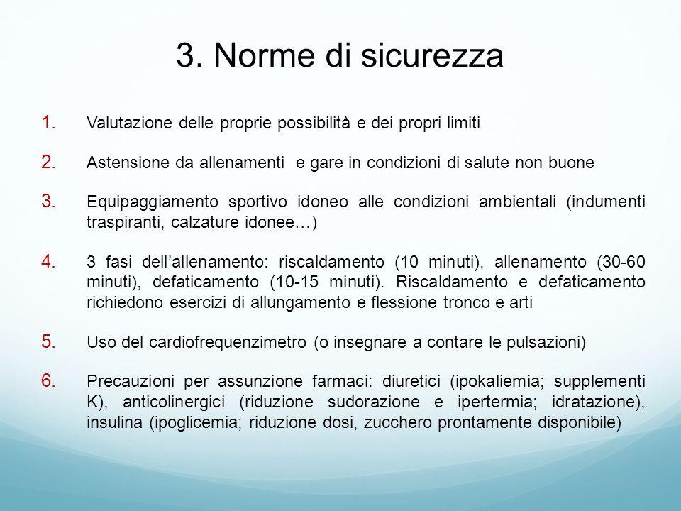3.Norme di sicurezza 1. Valutazione delle proprie possibilità e dei propri limiti 2.