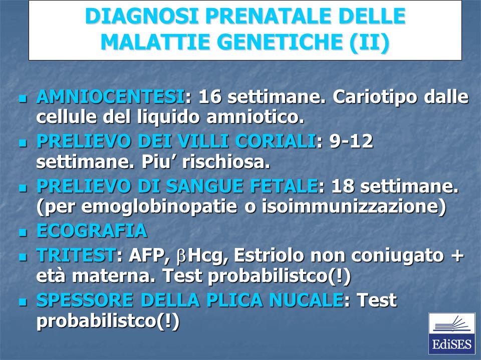 Martini – Fondamenti di Anatomia e Fisiologia – Capitolo 15 DIAGNOSI PRENATALE DELLE MALATTIE GENETICHE (II) AMNIOCENTESI: 16 settimane.