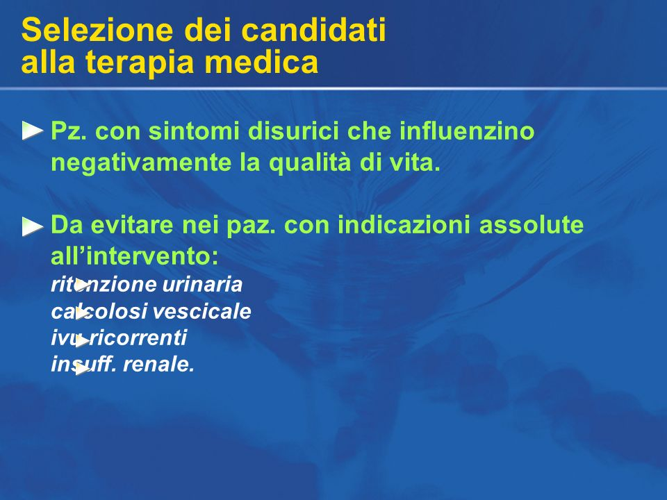 Selezione dei candidati alla terapia medica Pz. con sintomi disurici che influenzino negativamente la qualità di vita. Da evitare nei paz. con indicaz