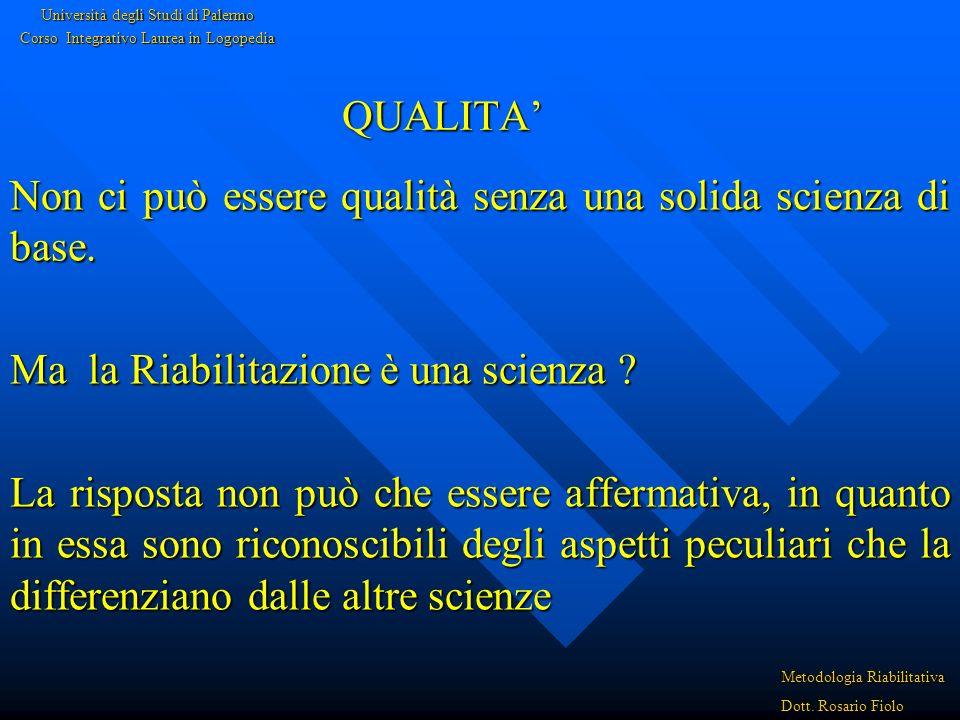 QUALITA - BISOGNA ATTIVARSI PER UN PROCEDERE SCIENTIFICO - BISOGNA ATTIVARSI PER UNA COERENZA DELLE PROCEDURE Università degli Studi di Palermo Corso