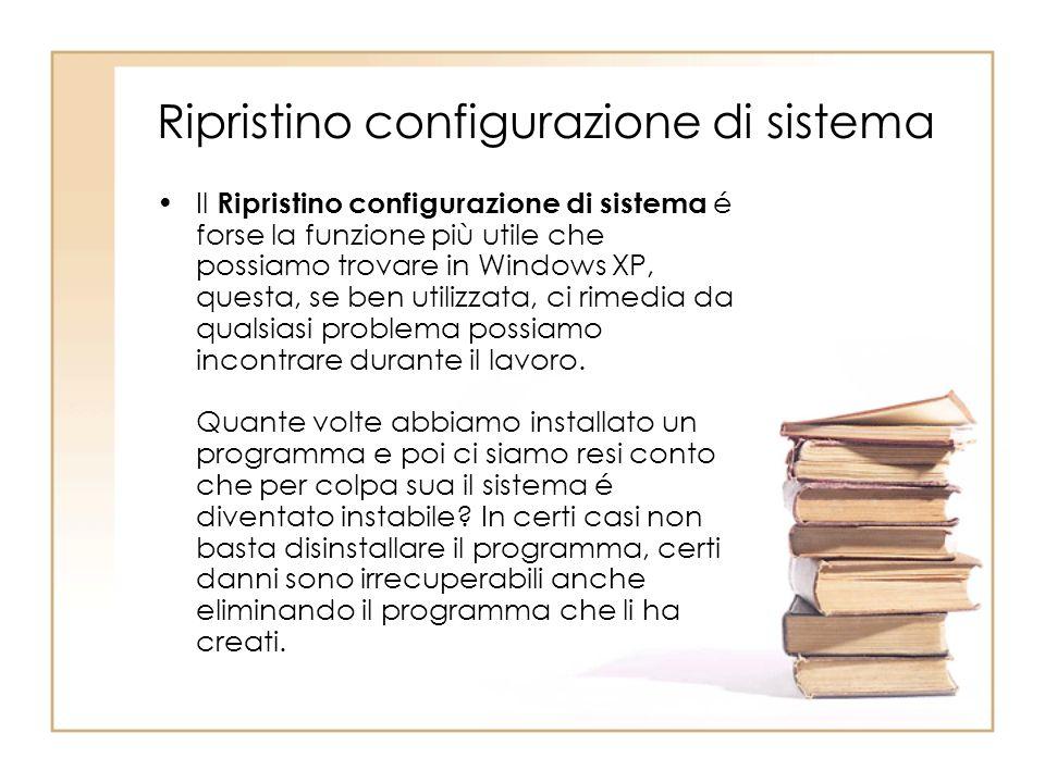 Ripristino configurazione di sistema Il Ripristino configurazione di sistema é forse la funzione più utile che possiamo trovare in Windows XP, questa, se ben utilizzata, ci rimedia da qualsiasi problema possiamo incontrare durante il lavoro.