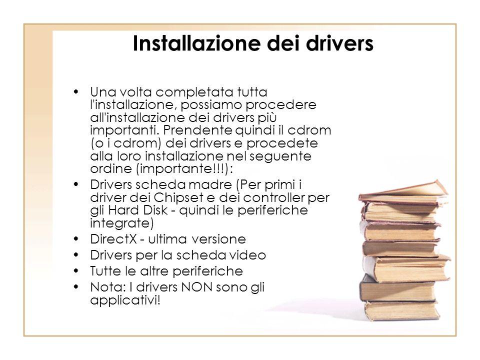 Installazione dei drivers Una volta completata tutta l'installazione, possiamo procedere all'installazione dei drivers più importanti. Prendente quind