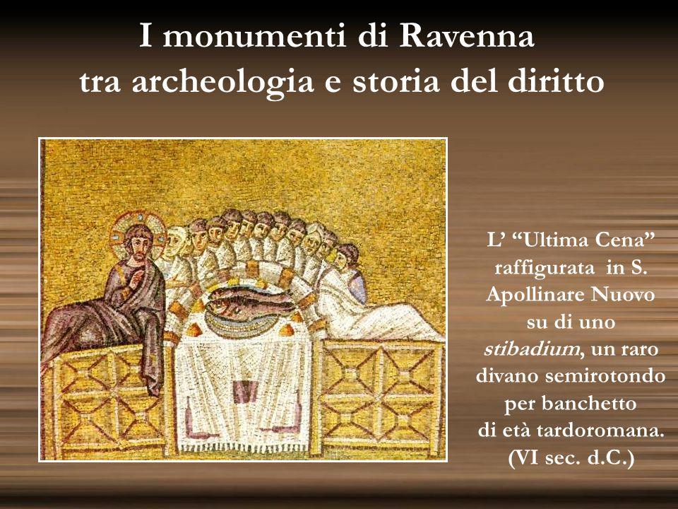 I monumenti di Ravenna tra archeologia e storia del diritto L Ultima Cena raffigurata in S. Apollinare Nuovo su di uno stibadium, un raro divano semir