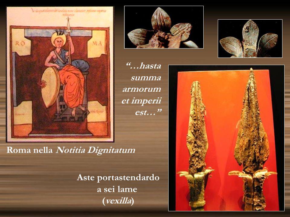 Aste portastendardo a sei lame (vexilla) Roma nella Notitia Dignitatum …hasta summa armorum et imperii est…