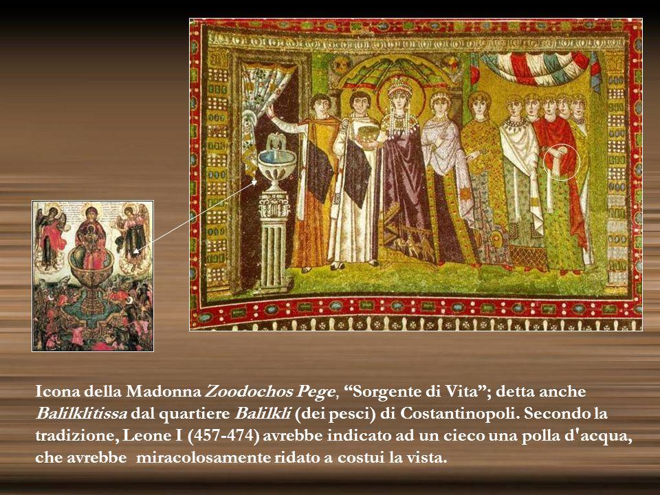 Icona della Madonna Zoodochos Pege, Sorgente di Vita; detta anche Balilklitissa dal quartiere Balilkli (dei pesci) di Costantinopoli. Secondo la tradi
