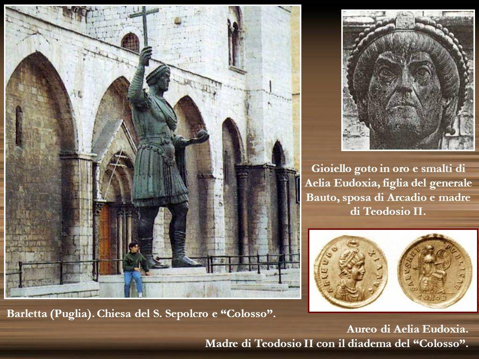 Gioiello goto in oro e smalti di Aelia Eudoxia, figlia del generale Bauto, sposa di Arcadio e madre di Teodosio II. Barletta (Puglia). Chiesa del S. S