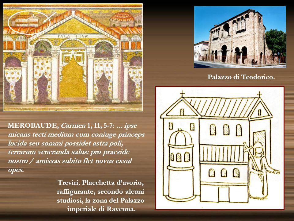 Treviri. Placchetta davorio, raffigurante, secondo alcuni studiosi, la zona del Palazzo imperiale di Ravenna. MEROBAUDE, Carmen 1, 11, 5 7:... ipse mi
