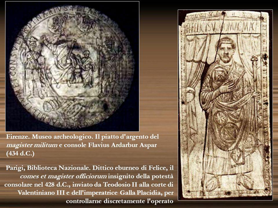 Firenze. Museo archeologico. Il piatto d'argento del magister militum e console Flavius Ardarbur Aspar (434 d.C.) Parigi, Biblioteca Nazionale. Dittic