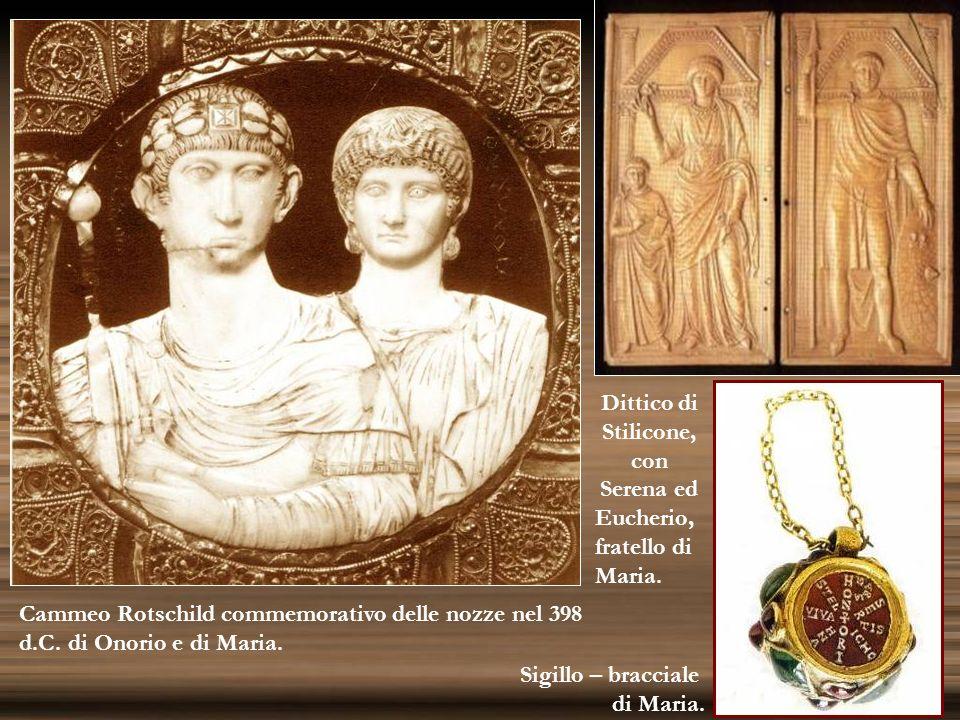 Cammeo Rotschild commemorativo delle nozze nel 398 d.C. di Onorio e di Maria. Sigillo – bracciale di Maria. Dittico di Stilicone, con Serena ed Eucher