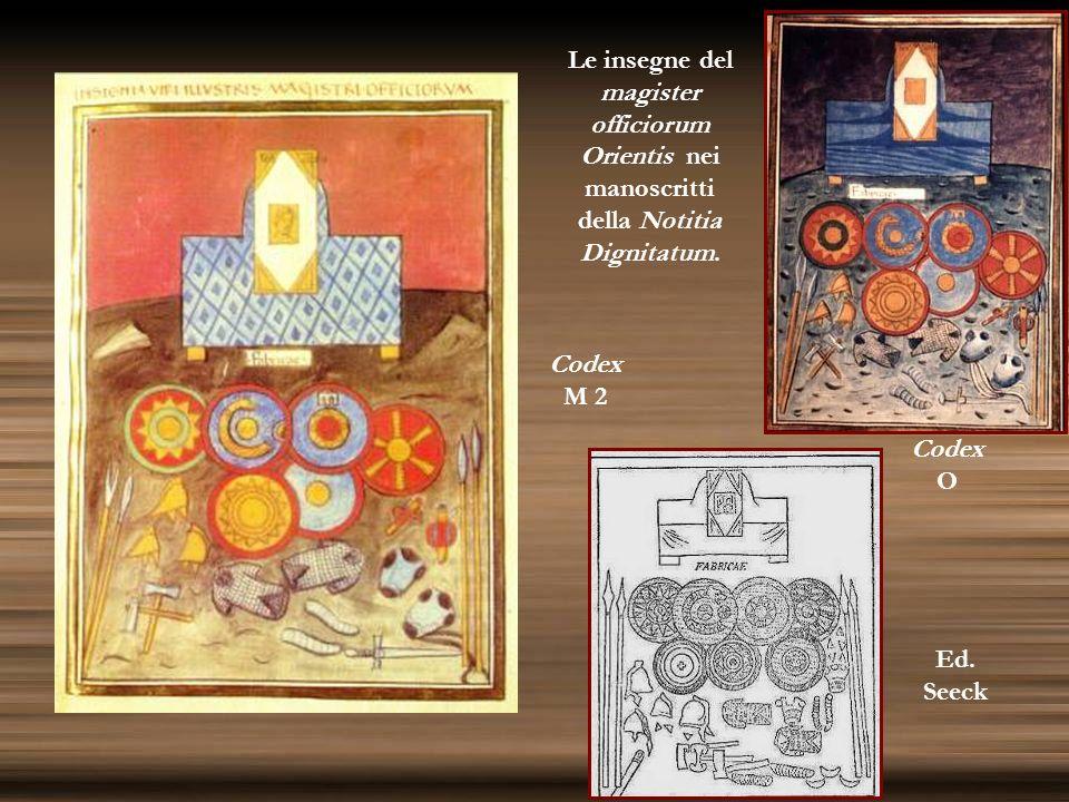 Le insegne del magister officiorum Orientis nei manoscritti della Notitia Dignitatum. Codex M 2 Codex O Ed. Seeck