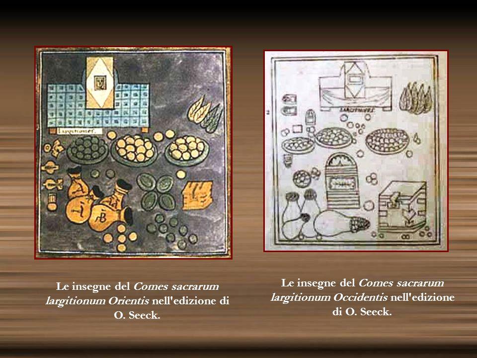 Le insegne del Comes sacrarum largitionum Occidentis nell'edizione di O. Seeck. Le insegne del Comes sacrarum largitionum Orientis nell'edizione di O.
