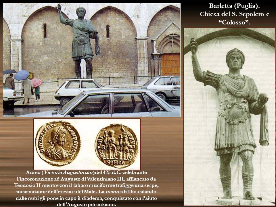 Barletta (Puglia). Chiesa del S. Sepolcro e Colosso. Aureo (Victoria Augustorum )del 425 d.C. celebrante l'incoronazione ad Augusto di Valentiniano II