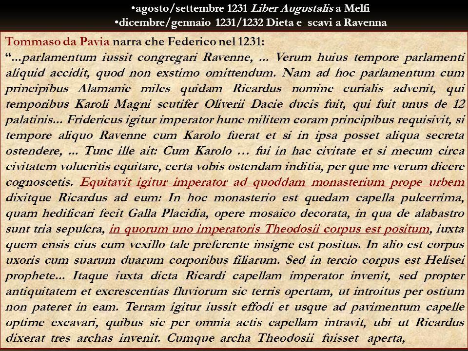 Tommaso da Pavia narra che Federico nel 1231:...parlamentum iussit congregari Ravenne,... Verum huius tempore parlamenti aliquid accidit, quod non exs