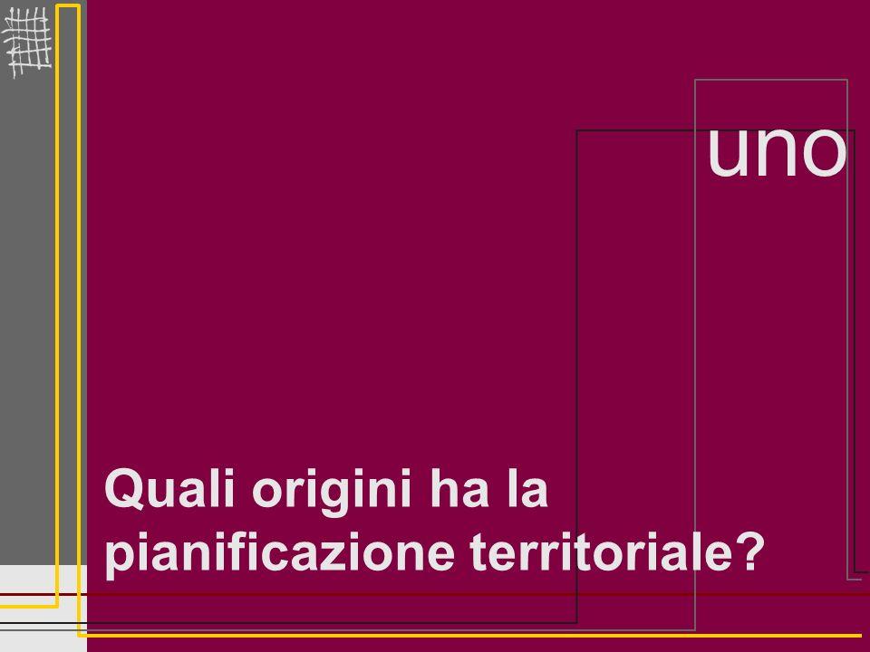 Quali origini ha la pianificazione territoriale? uno