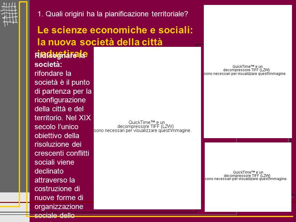Le scienze economiche e sociali: la nuova società della città industirale Ridisegnare la società: rifondare la società è il punto di partenza per la r