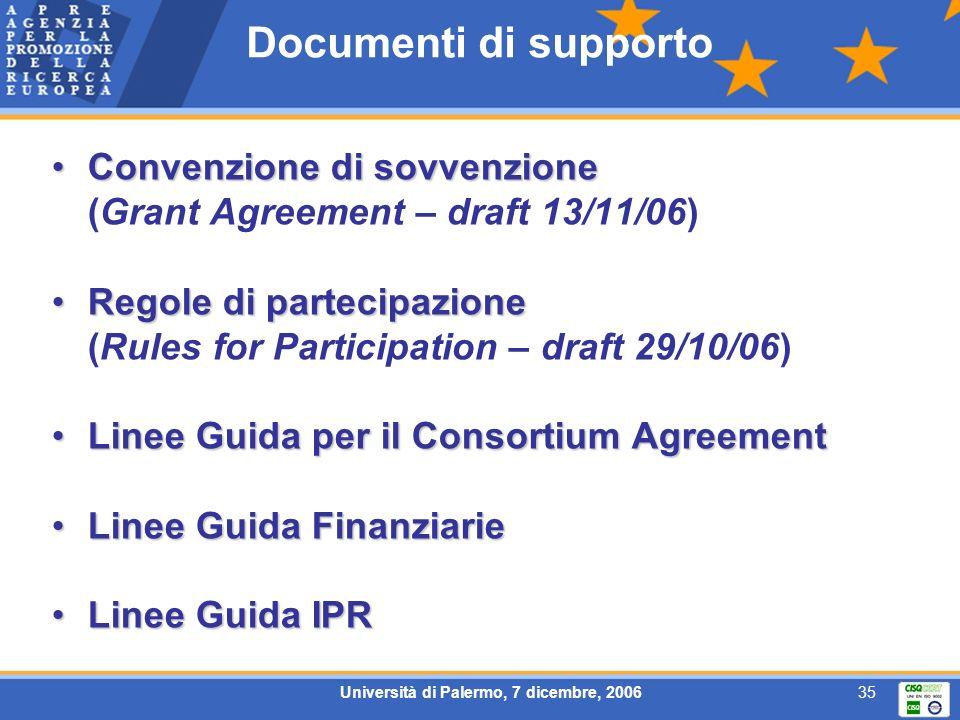 Università di Palermo, 7 dicembre, 200635 Documenti di supporto Convenzione di sovvenzioneConvenzione di sovvenzione (Grant Agreement – draft 13/11/06