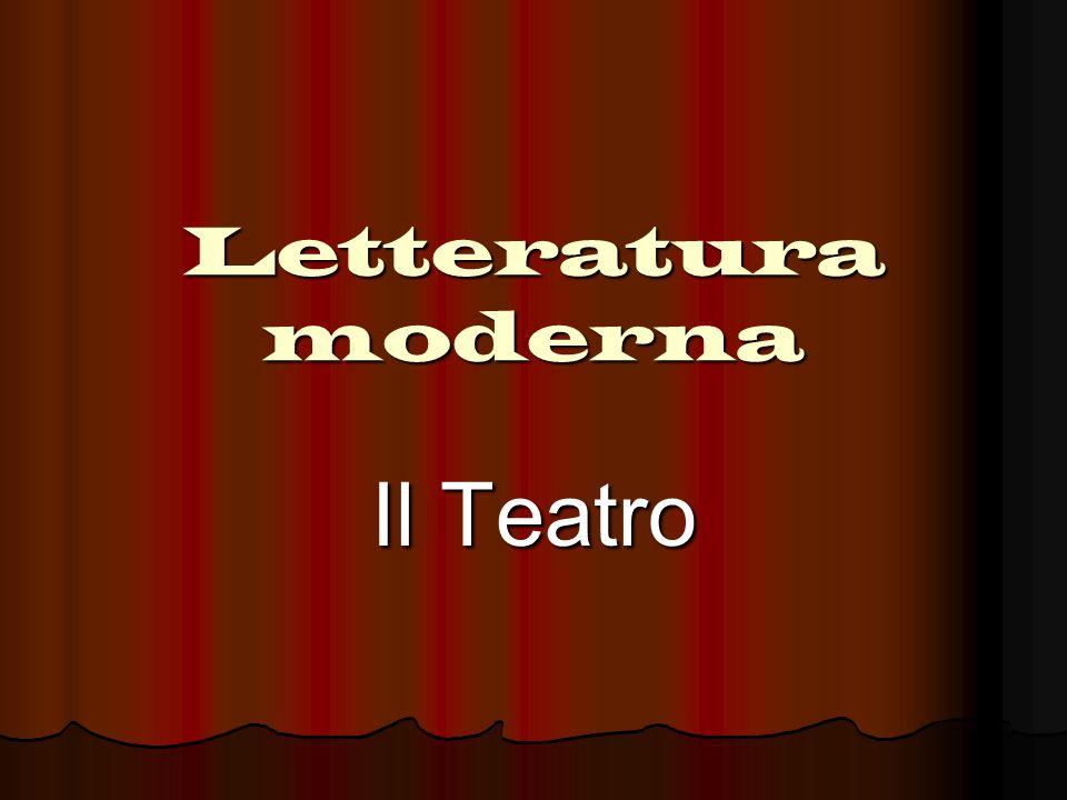 Letteratura moderna Il Teatro