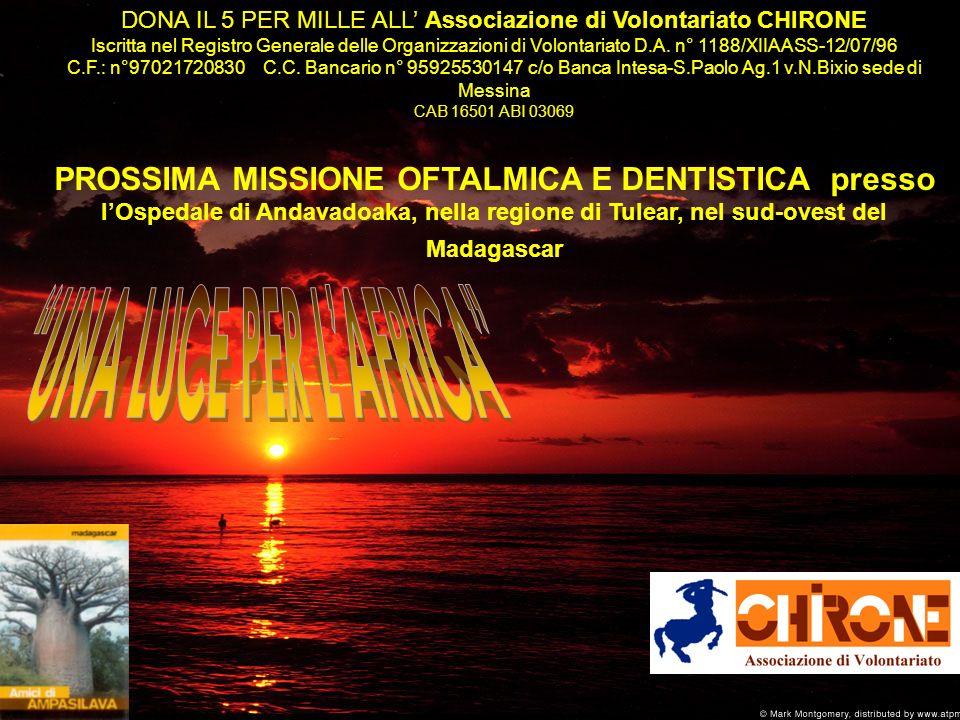 DONA IL 5 PER MILLE ALL Associazione di Volontariato CHIRONE Iscritta nel Registro Generale delle Organizzazioni di Volontariato D.A. n° 1188/XIIAASS-