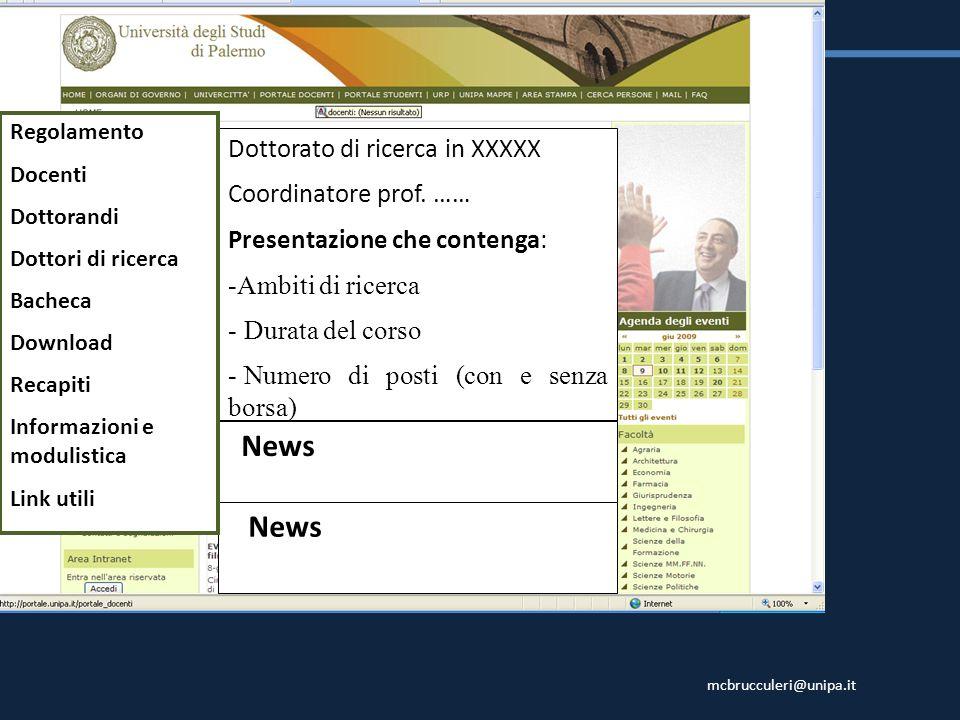 mcbrucculeri@unipa.it Dottorato di ricerca in XXXXX Coordinatore prof. …… Presentazione che contenga: -Ambiti di ricerca - Durata del corso - Numero d